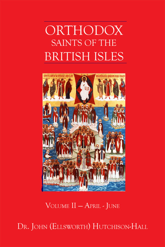 Orthodox Saints of the British Isles: Volume II – April – June