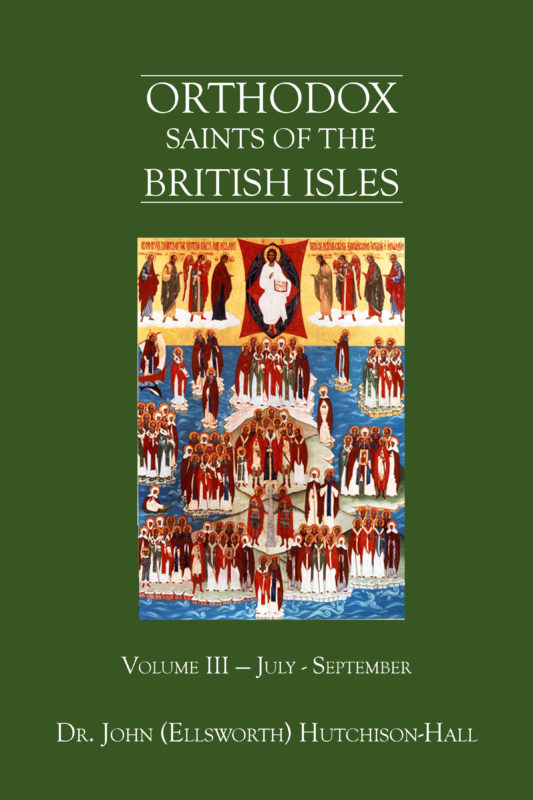 Orthodox Saints of the British Isles: Volume III — July – September